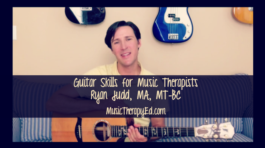 Ryan Judd, MA, MT-BC || Guitar Skills for Music Therapists