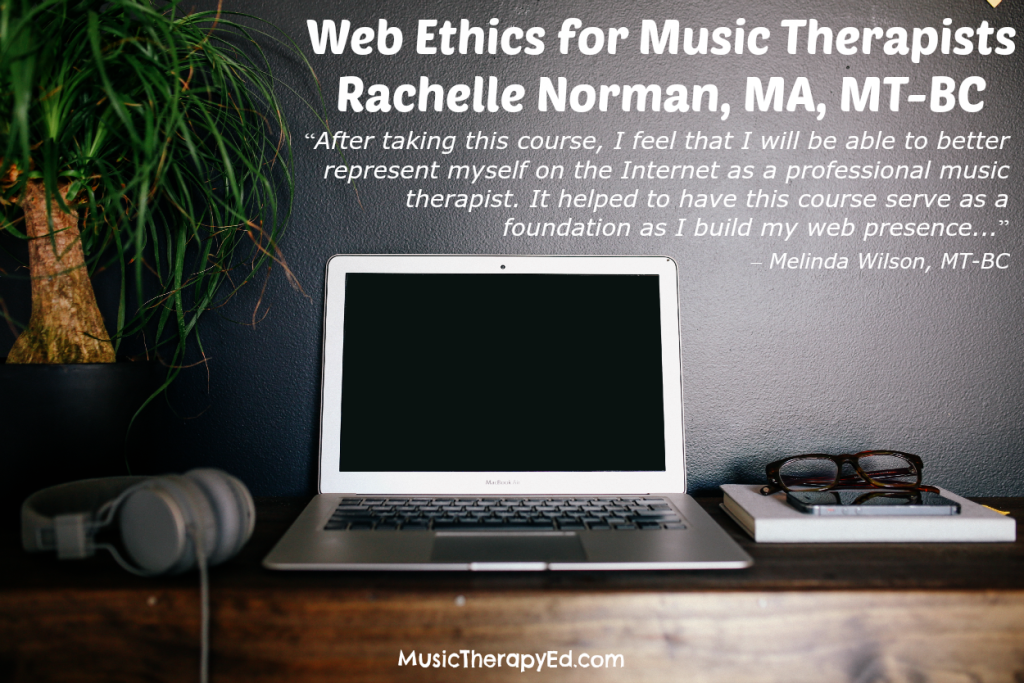 Rachelle Norman, MA, MT-BC | Web Ethics for Music Therapists
