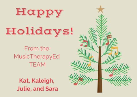 Happy holidays from music therapy ed!