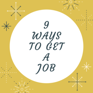 Photo of 9 Ways To Get A Job