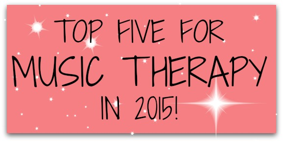 TOP FIVE MUSIC THERAPY 2015