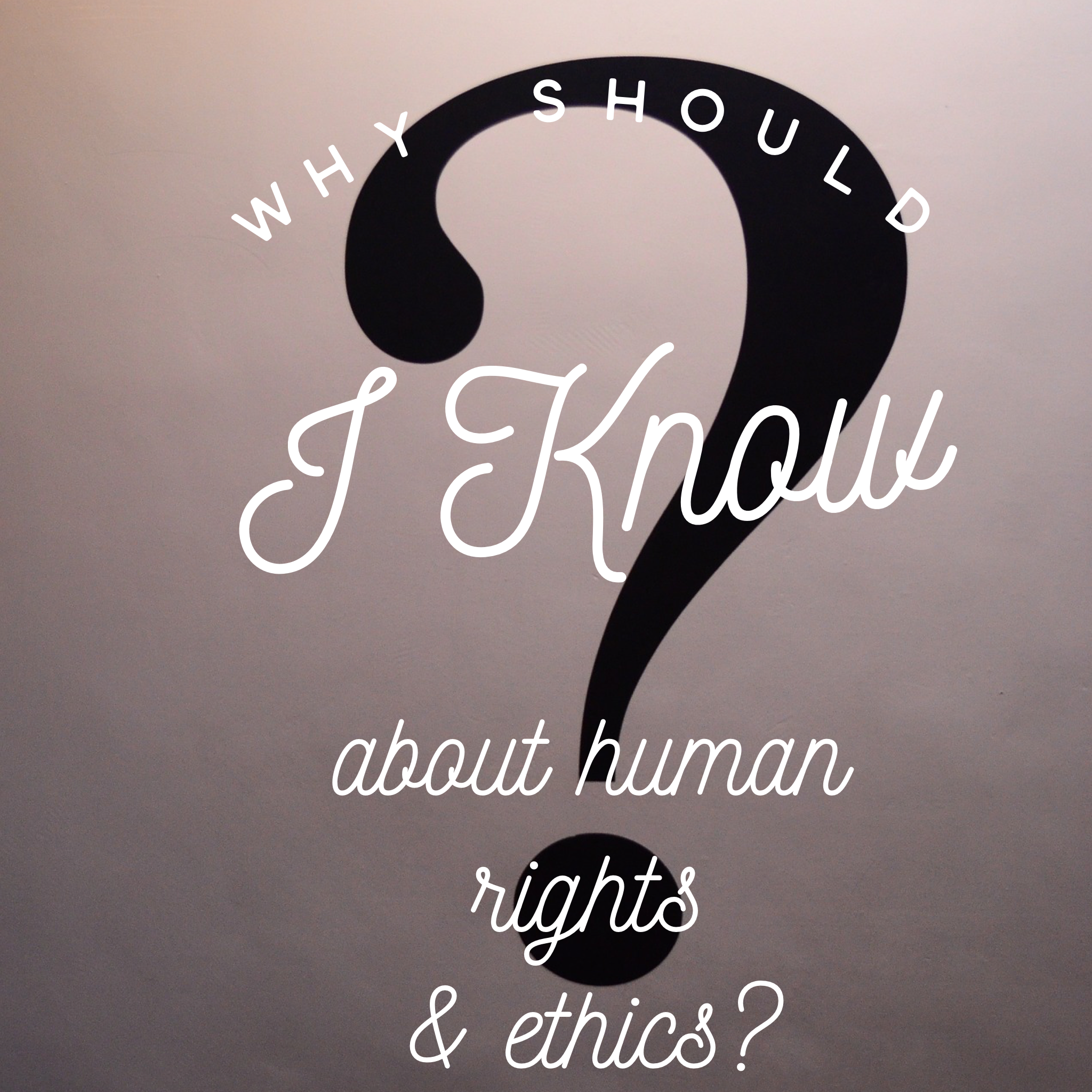 Photo of Ethics in practice: why should I know about human rights and ethics?