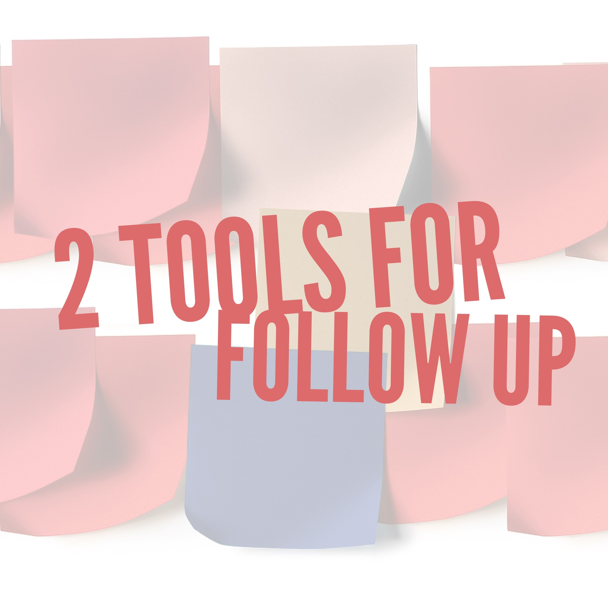 BUSINESS OWNERS: 2 Tools For Follow Up