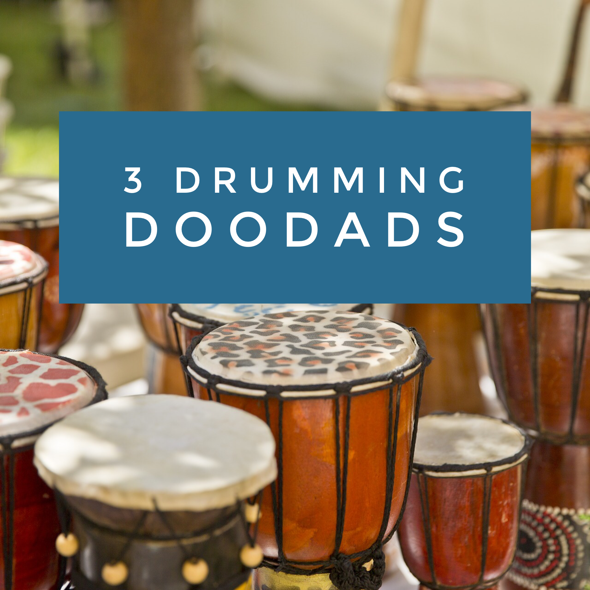 Photo of Take these 3 Drumming Doodads