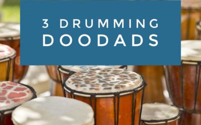 Grab These 3 Drumming Doodads