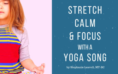 Help Calm & Focus Your Kiddos with a Yoga Song